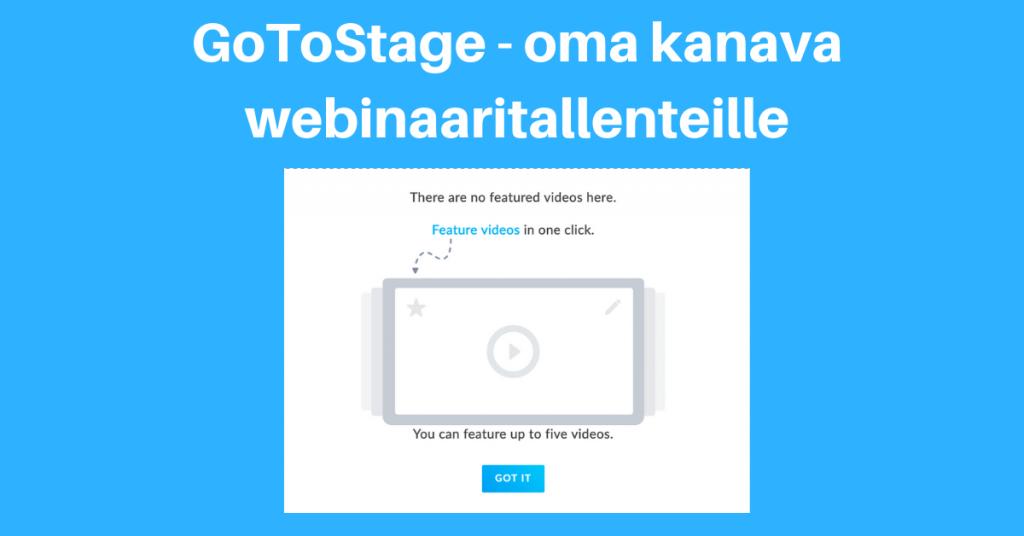 GoToStage oma kanava webinaaritallenteille