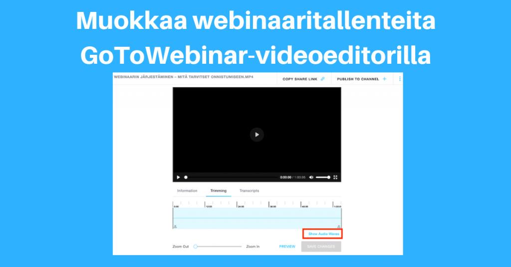 Kevyttä videoeditointia suoraan GoToWebinar-järjestelmässä