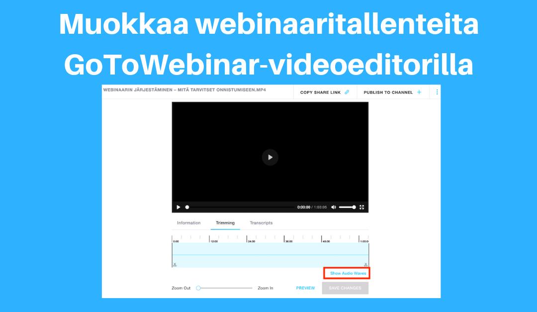 GoToWebinar-videoeditori tallenteiden kevyeen editointiin